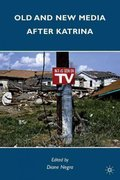Old and New Media after Katrina 1st Edition 9780230112100 0230112102