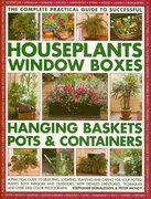 The Complete Guide to Successful Houseplants, Window Boxes, Hanging Baskets, Pots and Containers 0 9781844769186 1844769186