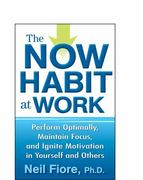 The Now Habit at Work 1st edition 9780470593462 0470593466