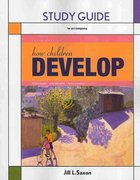 Study Guide for How Children Develop 3rd edition 9781429217910 142921791X