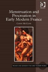 Menstruation and Procreation in Early Modern France 1st Edition 9780754666035 0754666034