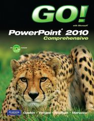 GO! with Microsoft PowerPoint 2010, Comprehensive 1st Edition 9780135098837 0135098831