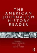 The American Journalism History Reader 1st Edition 9780415801874 0415801877