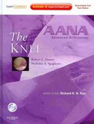 AANA Advanced Arthroscopy: The Knee 1st edition 9781437706642 1437706649
