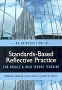 An Introduction to Standards-Based Reflective Practice for Middle and High School Teaching 0 9780807750551 0807750557