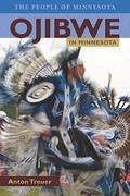 Ojibwe in Minnesota 1st Edition 9780873517683 0873517687