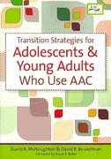 Transition Strategies for Adolescents and Young Adults Who Use AAC 1st Edition 9781557669971 155766997X