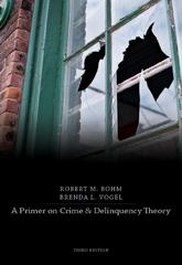 A Primer on Crime and Delinquency Theory 3rd edition 9780495807506 0495807508