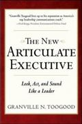 The New Articulate Executive: Look, Act and Sound Like a Leader 2nd edition 9780071743266 007174326X