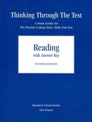 Thinking Through the Test: A Study Guide for the Florida College Basic Skills Exit Test-Reading (with answers) 4th Edition 9780205771073 0205771076