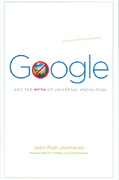 Google and the Myth of Universal Knowledge 0 9780226395777 0226395774