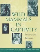 Wild Mammals in Captivity 1st edition 9780226440033 0226440036