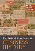 The Oxford Handbook of Business History 0 9780199263684 019926368X