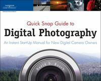 Quick Snap Guide to Digital Photography 1st edition 9781598633351 159863335X