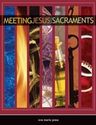 Meeting Jesus in the Sacraments 1st Edition 9781594711435 1594711437