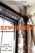 Reworking the German Past 0 9781571134448 1571134441