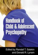 Handbook of Child and Adolescent Psychopathy 1st Edition 9781606236826 1606236822