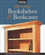 How to Make Bookshelves and Bookcases 0 9781565234581 1565234588