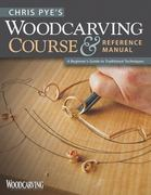 Chris Pye's Woodcarving Course and Reference Manual 0 9781565234567 1565234561