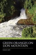 Green Oranges on Lion Mountain 2nd edition 9781903070734 1903070732