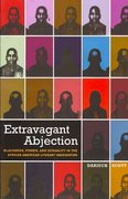 Extravagant Abjection 0 9780814740958 0814740952