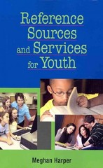 Reference Sources and Services for Youth 1st Edition 9781555706418 155570641X