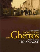 The Yad Vashem Encyclopedia of the Ghettos During the Holocaust 0 9789653083455 9653083457