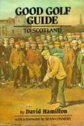 Good Golf Guide to Scotland 0 9780882894461 0882894463