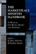 The Marketplace Ministry Handbook 0 9781573832946 1573832944