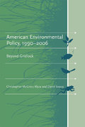 American Environmental Policy, 1990-2006 0 9780262612203 0262612208