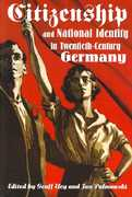 Citizenship and National Identity in Twentieth-Century Germany 0 9780804752053 0804752052
