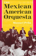 The Mexican American Orquesta 1st Edition 9780292765870 0292765878