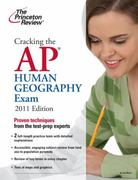 Cracking the AP Human Geography Exam, 2011 Edition 0 9780375427770 0375427775