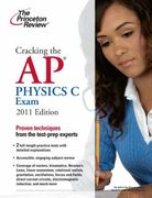 Cracking the AP Physics C Exam, 2011 Edition 1st Edition 9780375427794 0375427791
