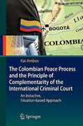 The Colombian Peace Process and the Principle of Complementarity of the International Criminal Court 1st edition 9783642112720 3642112722