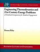 Engineering Thermodynamics and 21st Century Energy Problems: A textbook companion for student Engagement 0 9781608453634 1608453634