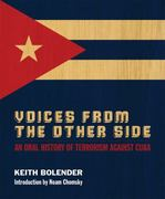 Voices From the Other Side: An Oral History of Terrorism Against Cuba 1st Edition 9780745330402 0745330401