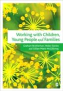 Working with Children, Young People and Families 0 9781848609891 1848609892