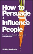 How to Persuade and Influence People 1st edition 9780857080424 0857080423