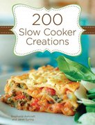 200 Slow Cooker Creations 0 9781423617020 1423617029