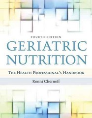 Geriatric Nutrition 4th Edition 9780763782627 0763782629