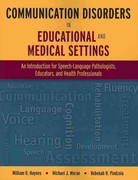 Communication Disorders in Educational and Medical Settings 1st Edition 9780763776480 0763776483