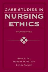 Case Studies In Nursing Ethics 4th Edition 9780763780319 0763780316
