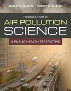 Introduction to Air Pollution Science 1st Edition 9780763780449 0763780448