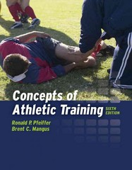 Concepts Of Athletic Training 6th edition 9780763783785 0763783781