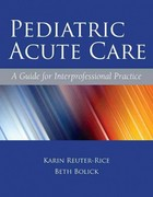 Pediatric Acute Care 1st Edition 9780763779719 0763779717