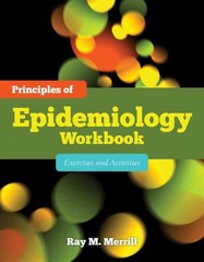 Principles of Epidemiology Workbook 1st Edition 9780763786748 0763786748