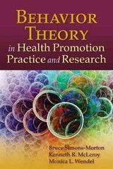 Behavior Theory in Health Promotion Practice and Research 1st edition 9780763786793 0763786799