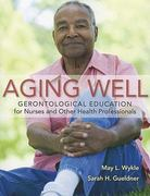 Aging Well 1st edition 9780763779375 0763779377