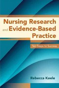Nursing Research and Evidence-Based Practice 1st Edition 9780763780586 0763780588